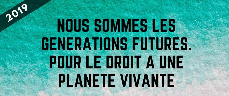 Nous sommes les générations futures. Pour le droit à une planète vivante