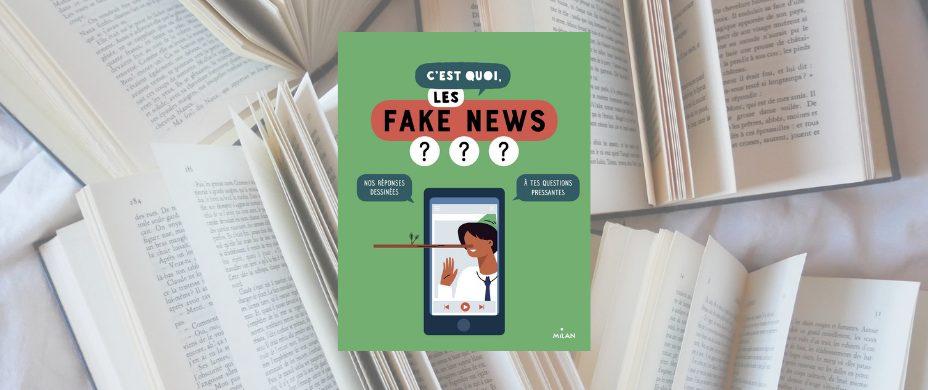 «C'est quoi les fakes news ?»