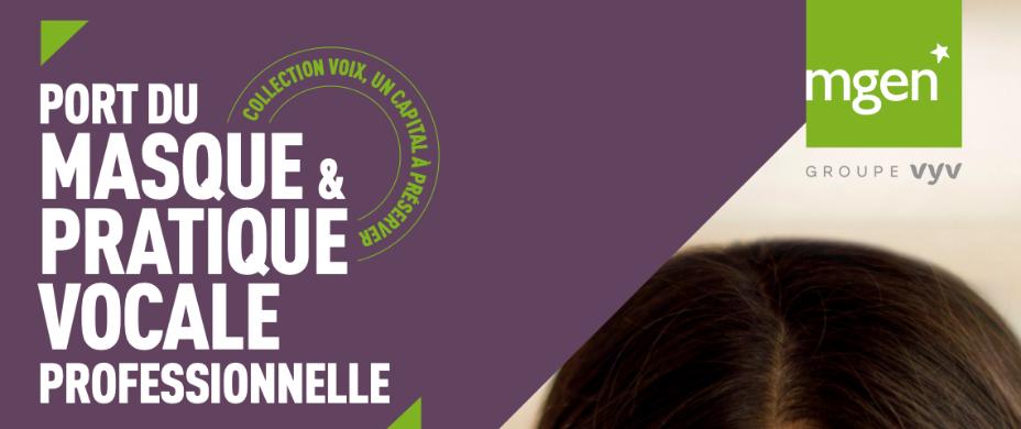 Port du masque & Pratique vocale professionnelle – un guide MGEN