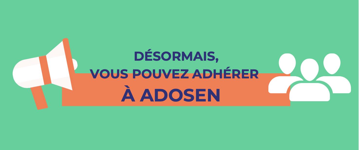 Lancement de l'adhésion à ADOSEN !